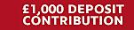 £1000 Deposit Contribution